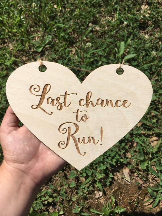 LASER ENGRAVED last chance to run Uncle here comes the bride, here Comes Your Girl Sign, Heart Flower Girl Sign Ring Bearer Sign, custom