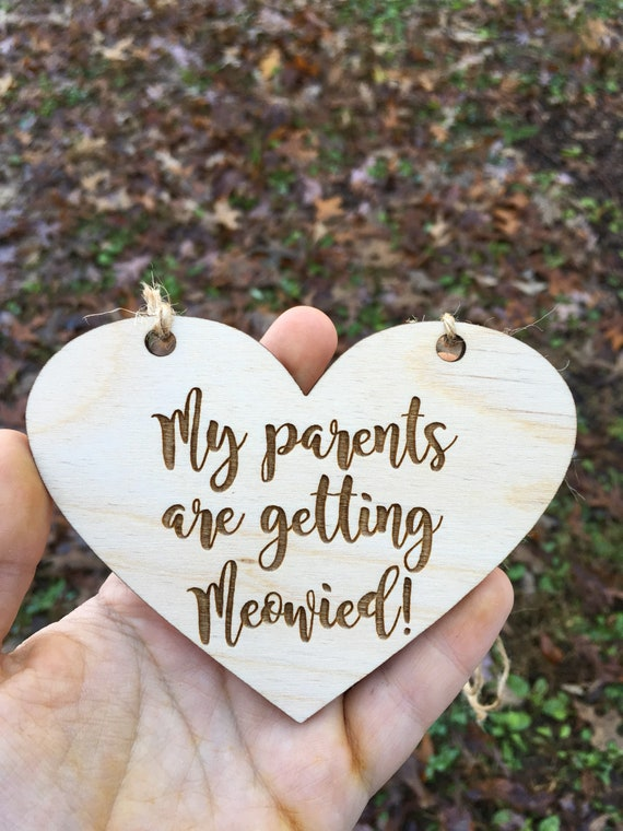 CAT SIGN laser ENGRAVED My parents are getting meowied cat kitten sign - cat Sign Engagement Photo Prop - mommy and daddy are getting marrie