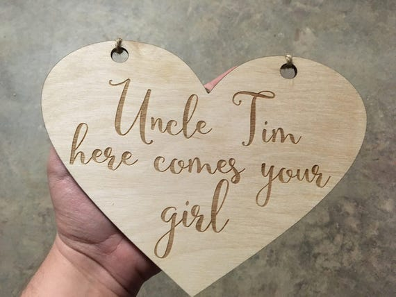 LASER ENGRAVED Uncle here comes the bride, here Comes Your Girl Sign, Heart Flower Girl Sign Ring Bearer Sign, Personalized wedding sign