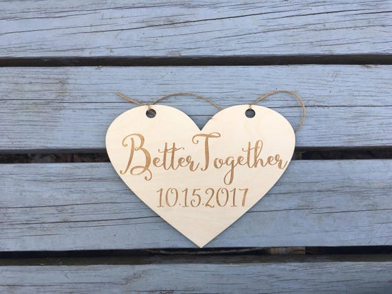 LASER ENGRAVED better together Wedding Heart Sign, Wooden Ceremony Sign, Ring Bearer Sign, Flower Girl Sign, Son sign, Daughter sign wedding