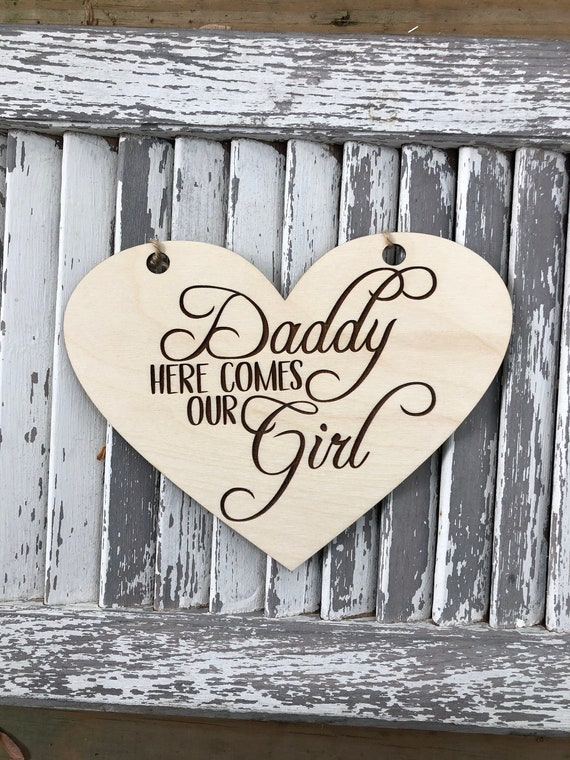 LASER ENGRAVED Daddy Here Comes Our Girl Heart Sign, Wooden Wedding Ceremony Sign, Ring Bearer Sign, Flower Girl Sign, Son Daughter sign