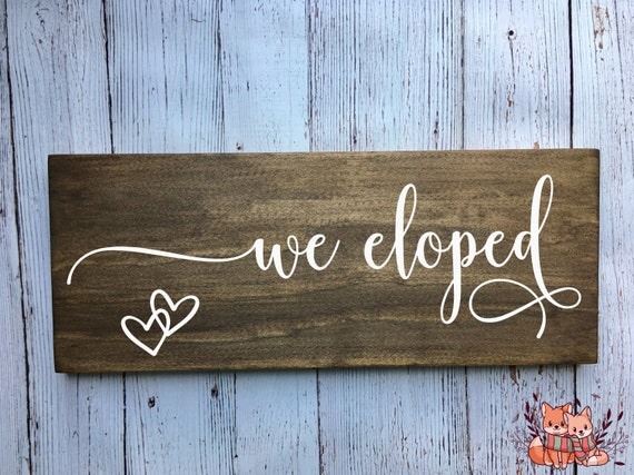 LASER ENGRAVED We Eloped Wooden Wedding Sign - Engagement Save the Date Photo prop Sign - Country Wedding Sign - Barn Wedding Sign Rustic