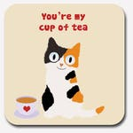 "cat coaster - ""you're my cup of tea"" - romantic gift - anniversary gift - boyfriend gift - girlfriend gift - romantic gift for her or him"