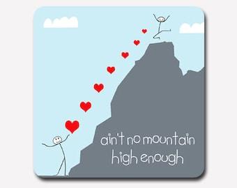 "Romantic coaster - ""ain't no mountain high enough"" - valentine's gift - anniversary gift - boyfriend gift - girlfriend gift - romantic gift"
