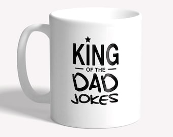 Funny mug - king of the dad jokes - father's day gift - funny dad gift, funny mugs for him, funny mugs for men, funny gift for dad