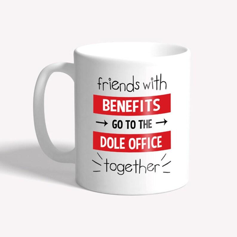 Funny mug: 'friends with benefits'  funny coffee mug image 0