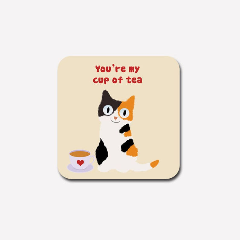 cat coaster  you're my cup of tea  romantic image 0