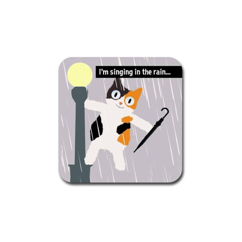 Funny cat coaster  I'm singing in the rain... image 0