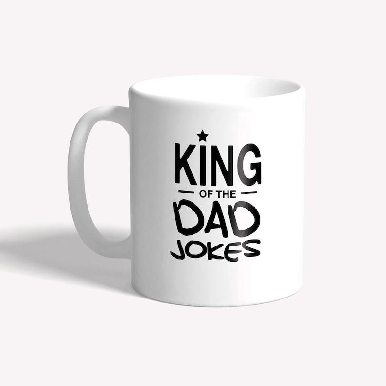 Funny mug  king of the dad jokes  stocking filler dad gift image 0