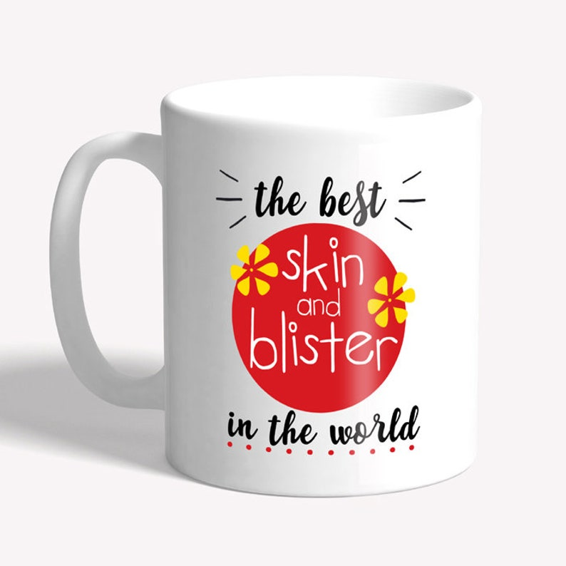 Funny sister mug: skin and blister  cockney rhyming slang image 0
