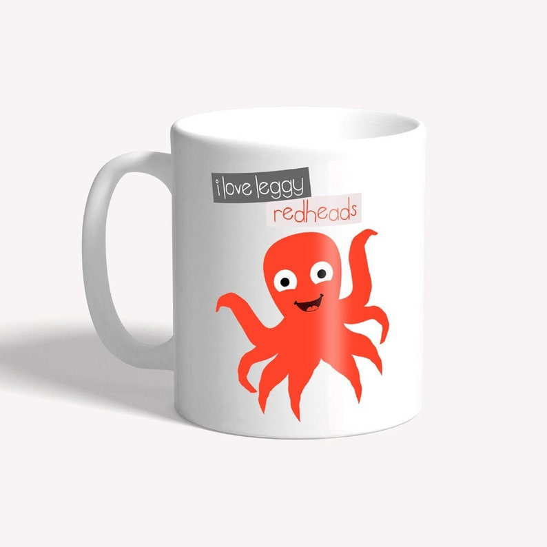 Funny octopus mug  I love leggy redheads  funny image 0