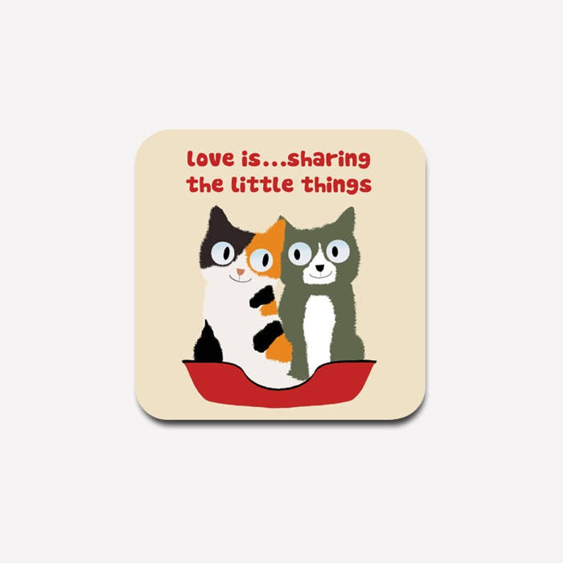 Cat coaster  love is...sharing the little things  perfect image 0