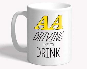Funny mug: 'AA driving me to drink' - funny coffee mug, father's day, funny mugs for men, funny gift for him, funny gift for her, joke mug