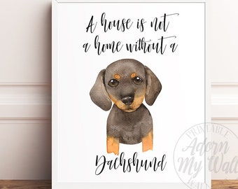 Dachshund Print, Dachshund Printable, Dachshund Wall Art, Dachshund Gifts, A House Is Not A Home Without A Dachshund, Without A Dog, Dog Art