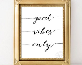 Good vibes only, print, printable wall art, home decor, typography, inspirational quote, instant download, black and white, good vibes print