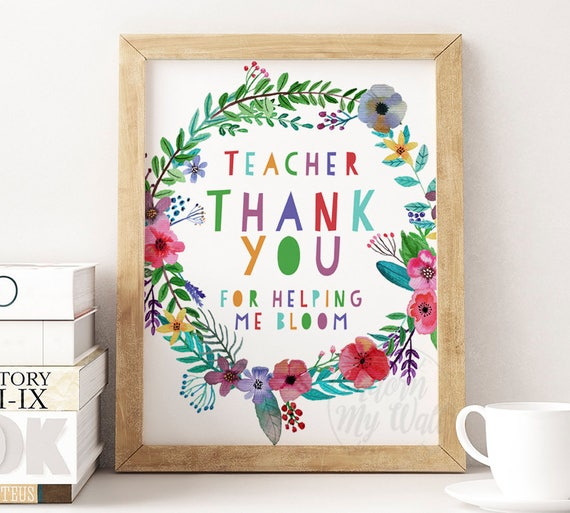 Thank you Teacher, Thank You for Helping Me Bloom, Grow, Nursery Teacher  Gift, Gifts For Teachers, Presents, Teacher Quotes Print, Printable