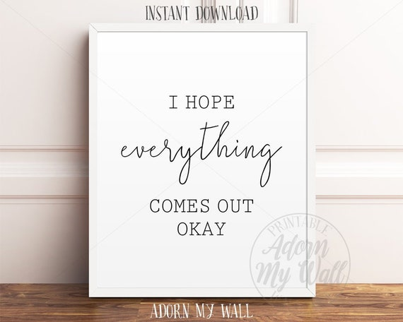 I Hope Everything Comes Out Okay Funny Toilet Print Funny Etsy
