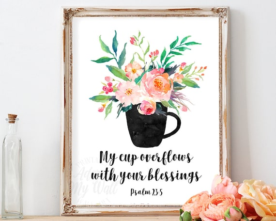 My Cup Overflows With Your Blessings Psalm 235 Printable Etsy