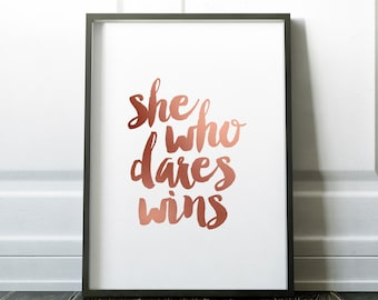 She Who Dares Wins, Inspirational Quote, Rose Gold, Typography Print, Motivational Prints, Boss Lady, she believed she could, Gift For Her