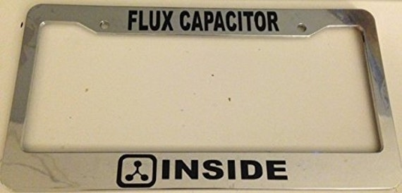 Flux Capacitor Inside - Cool Looking - Chrome Automotive License Plate  Frame - powered