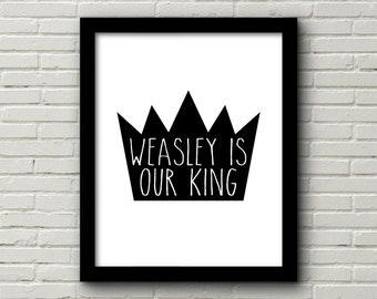 Harry Potter Decor, Weasley King, Weasley is our King, Harry Potter Poster, Harry Potter Print, Digital Download, Ron Weasley, Potter Art