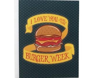 I Love You More Than Burger Week Love Card | Cheeseburger Birthday Card | Burger Anniversary Card for Him or Her