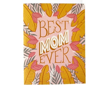 Best Mom Ever Card | Pink Tropical Leaf Best Mom Card | Mother's Day Card for Mom