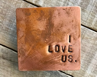 I Love Us - hand-stamped copper nightstand accessory - home decor - anniversary gift - cute message design - handmade - engraved