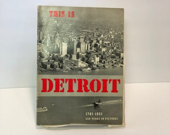 This is Detroit 1701-1951 250 Years in Pictures 1951- Milo Milton Quaife Stunning Images of Treasures of the City's Foremost Institutions