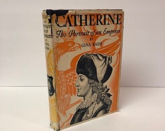 Catherine The Portrait of an Empress by Gina Kaus 1935 First Edition