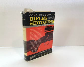 Complete Book of Rifles and Shotguns With A Seven Lesson Rifle Shooting Course by Jack O'Connor-1961 With 100's of Photo's and Drawings