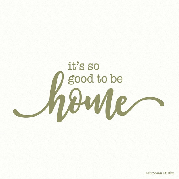 Its So Good To Be Home Welcome Decal Vinyl Wall Decals Etsy