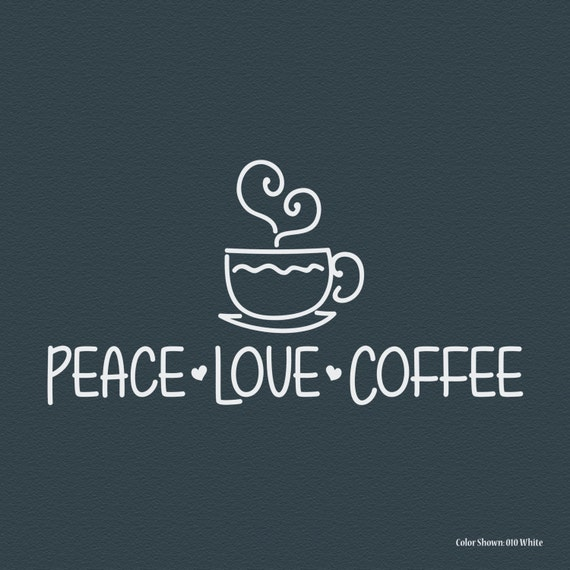 peace love coffee vinyl wall decal vinyl wall quotes wall
