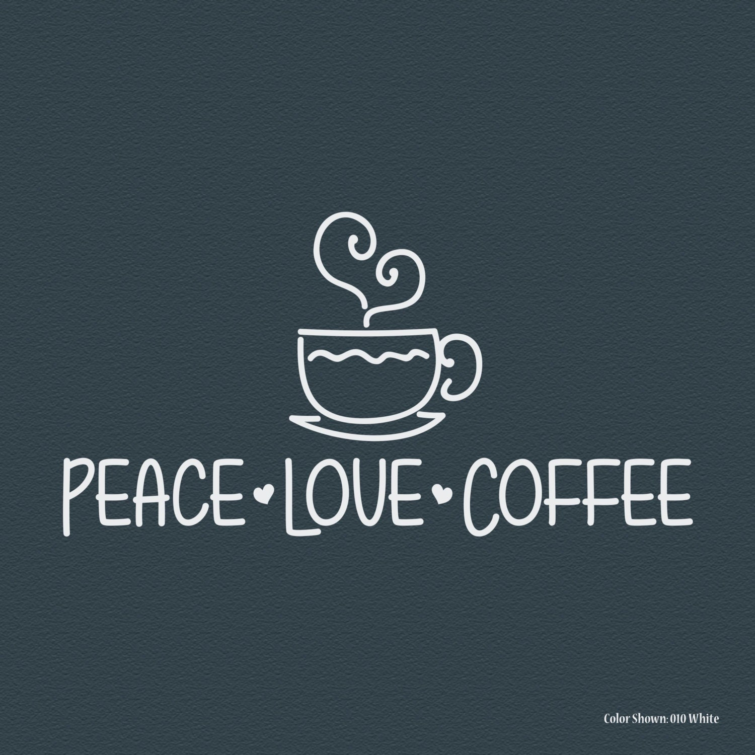 Peace Love Coffee Vinyl Wall Decal Vinyl Wall Quotes Wall Etsy