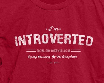I'm an Introvert Shirt, Tee for Introverts, Introverted T-Shirt, Shy Guy Gift, Introverts Unite, Funny Gifts for Shy People