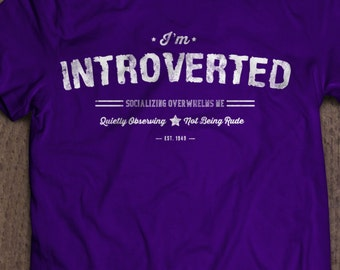 Gifts for Introverts, I'm an Introvert Shirt, Tee for Introverts, Introverted T-Shirt, Shy Guy Gift for Shy People, Antisocial Shirt