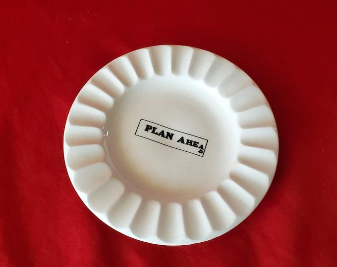 Plan Ahead novelty ashtray by Bernäd Creations Yonkers N.Y.