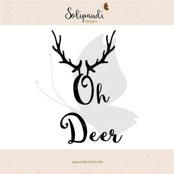 Oh Deer Svg Cut Files Svg And Dxf Cut Files For Cricut Etsy
