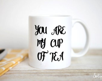 You are my cup of tea - Handwriting - SVG and DXF Cut Files - for Cricut, Silhouette, Die Cut Machines //scrapbooking //paper crafts //#198