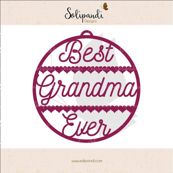 Best Grandma Ever Ornament Svg And Dxf Cut Files For Etsy