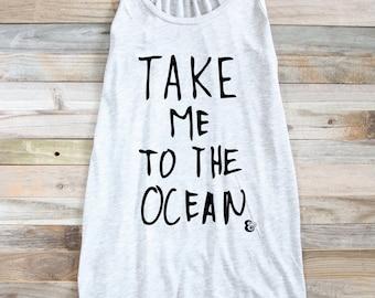 Take Me To The Ocean - Women's Tank Tops - Graphic Tank - Beach Tank - Surf Shirt - Surf Tank - Surfer Shirt - Boho Tank - Tanks For Girls