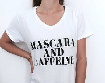 Mascara and caffeine V-neck Tshirt for women funny fashion top gift