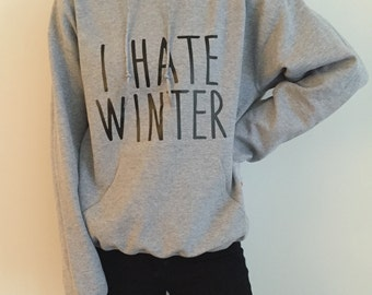 f34cef16 I hate winter grey hoodies for womens girls mens unisex funny fashion lazy  relax tumblr
