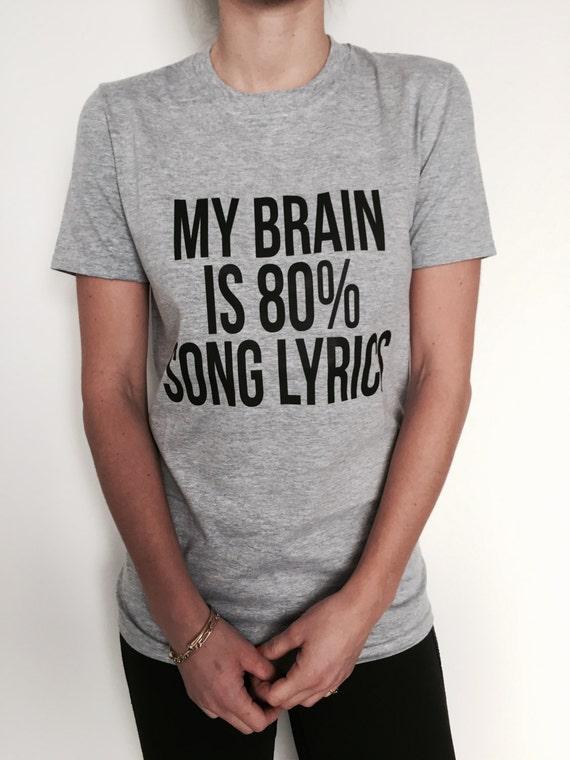 My Brain Is 80/% Song Lyrics T-SHIRT Band Music Fashion Funny birthday gift