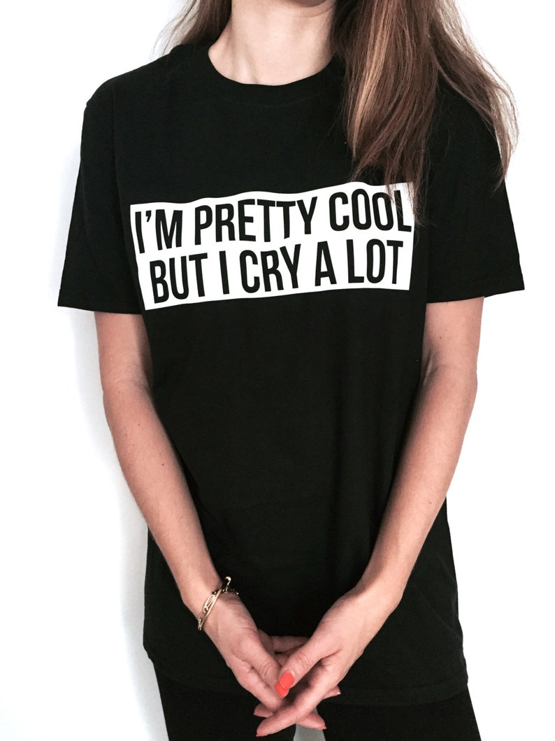 4a394f17f I'm pretty cool but i cry a lot Tshirt black Fashion funny | Etsy