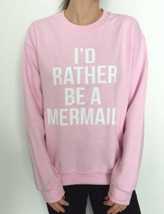 cd1b9469e I d rather be a mermaid sweatshirt light pink crewneck for