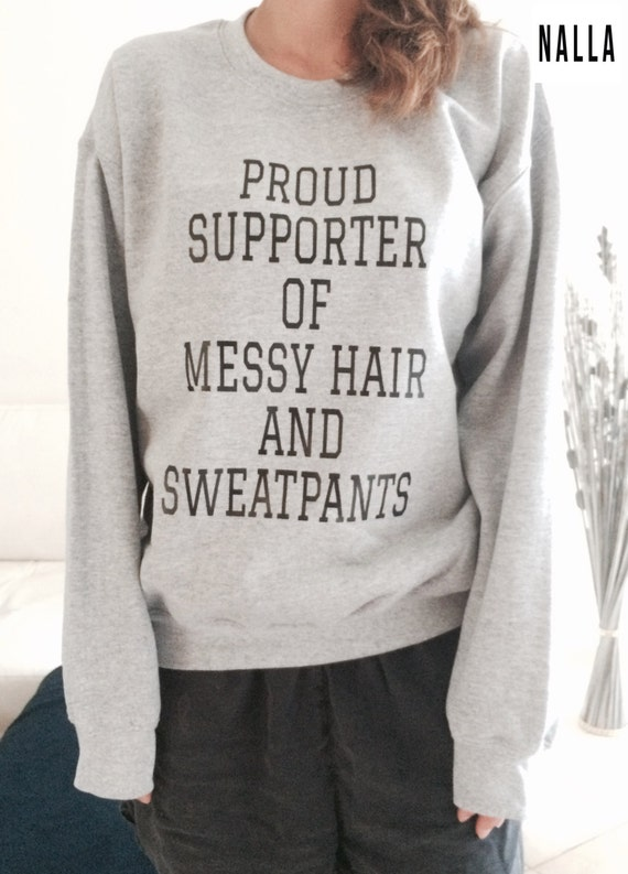 38c31bf5 Proud supporter of messy hair and sweatpants sweatshirt grey | Etsy