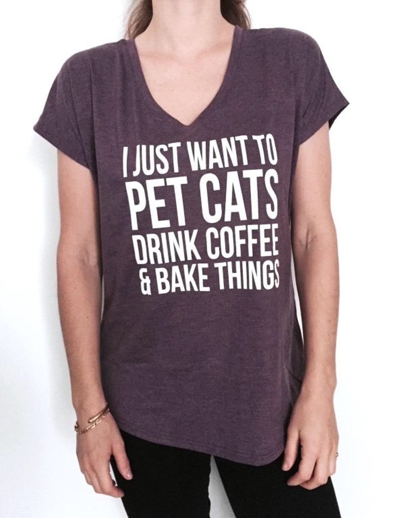6bcb7350 I just want to pet cats drink coffee and bake things Triblend   Etsy