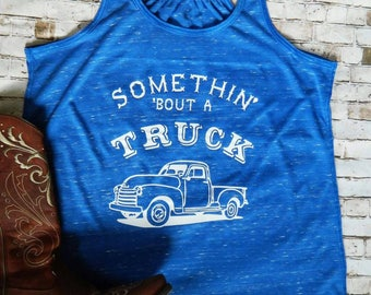 c5b21d56 Somethin' 'bout a Truck Tank top or baseball raglan style shirt. kip Moore.  Country shirt. Country concert. Truck man. Vintage truck.