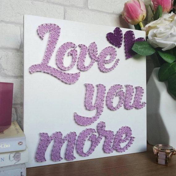 Love You More String Art Unique Gift Idea Handmade Home Decor Etsy